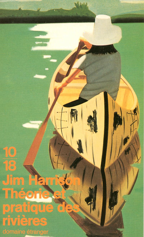 Théorie et pratique des rivières - Jim HARRISON