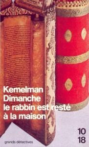 Dimanche, le rabbin est resté à la maison - Harry KEMELMAN