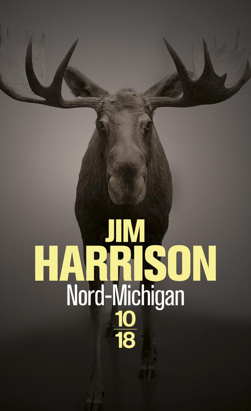 Nord-Michigan - Jim HARRISON