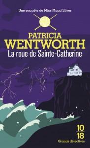 La roue de Sainte-Catherine - Patricia WENTWORTH