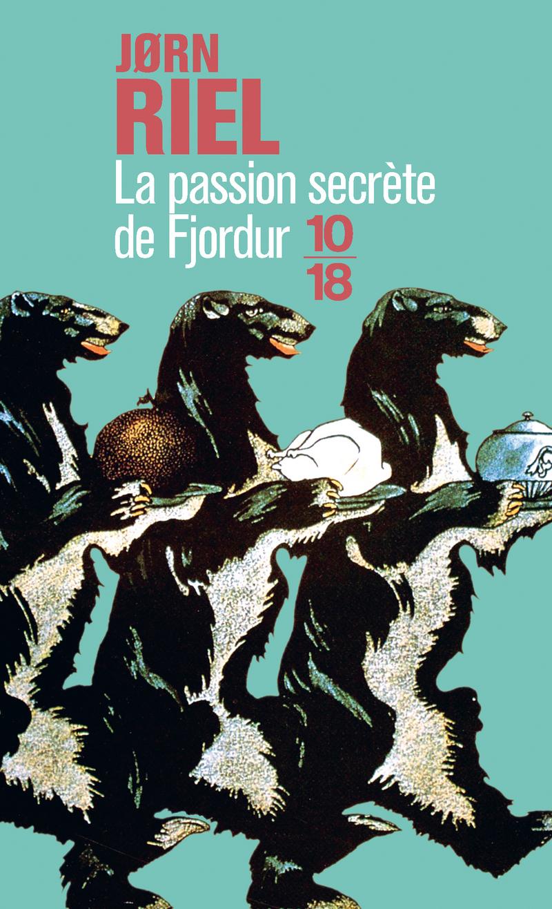 La passion secrète de Fjordur - Jørn RIEL