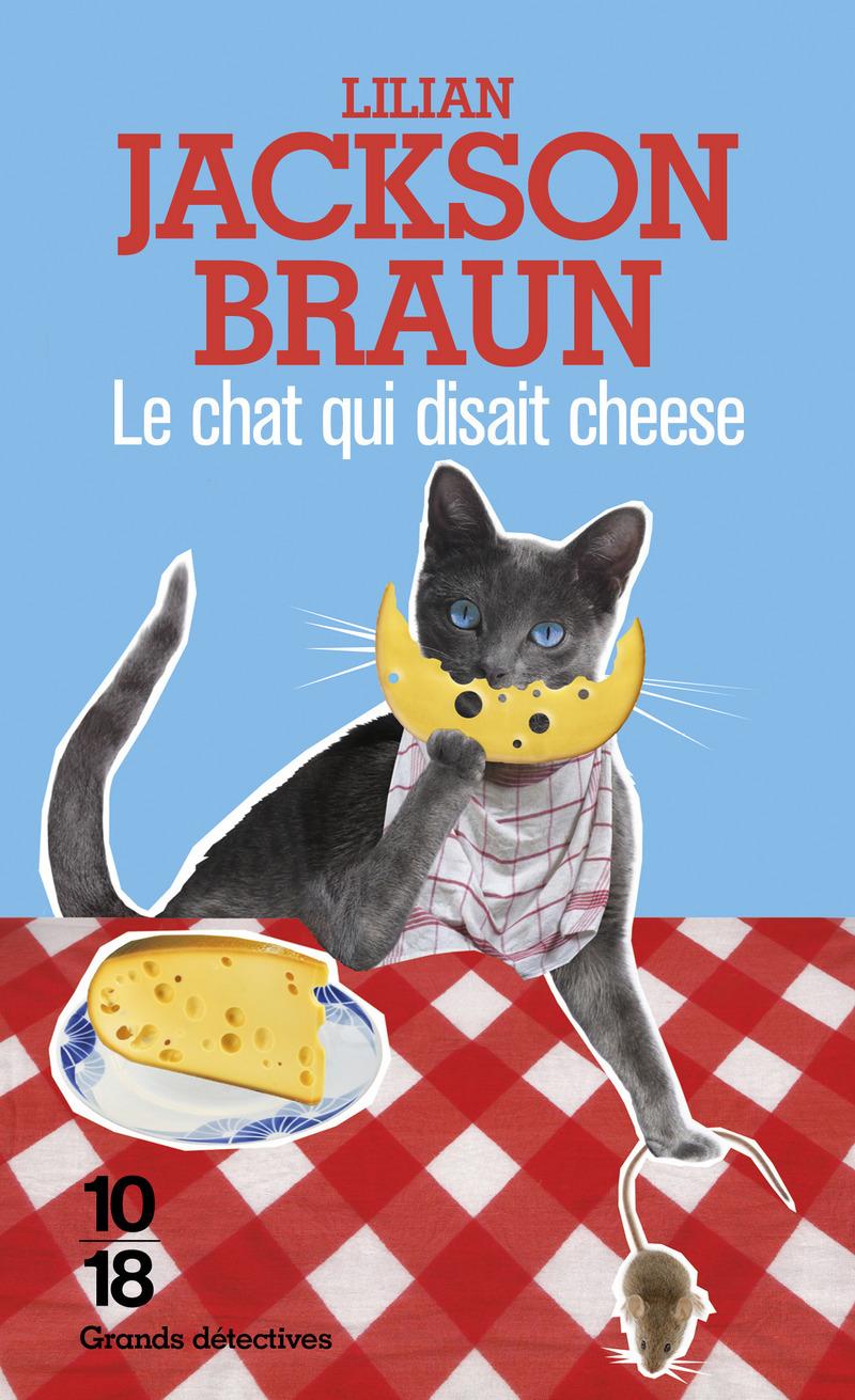 Le chat qui disait cheese - Lilian JACKSON BRAUN