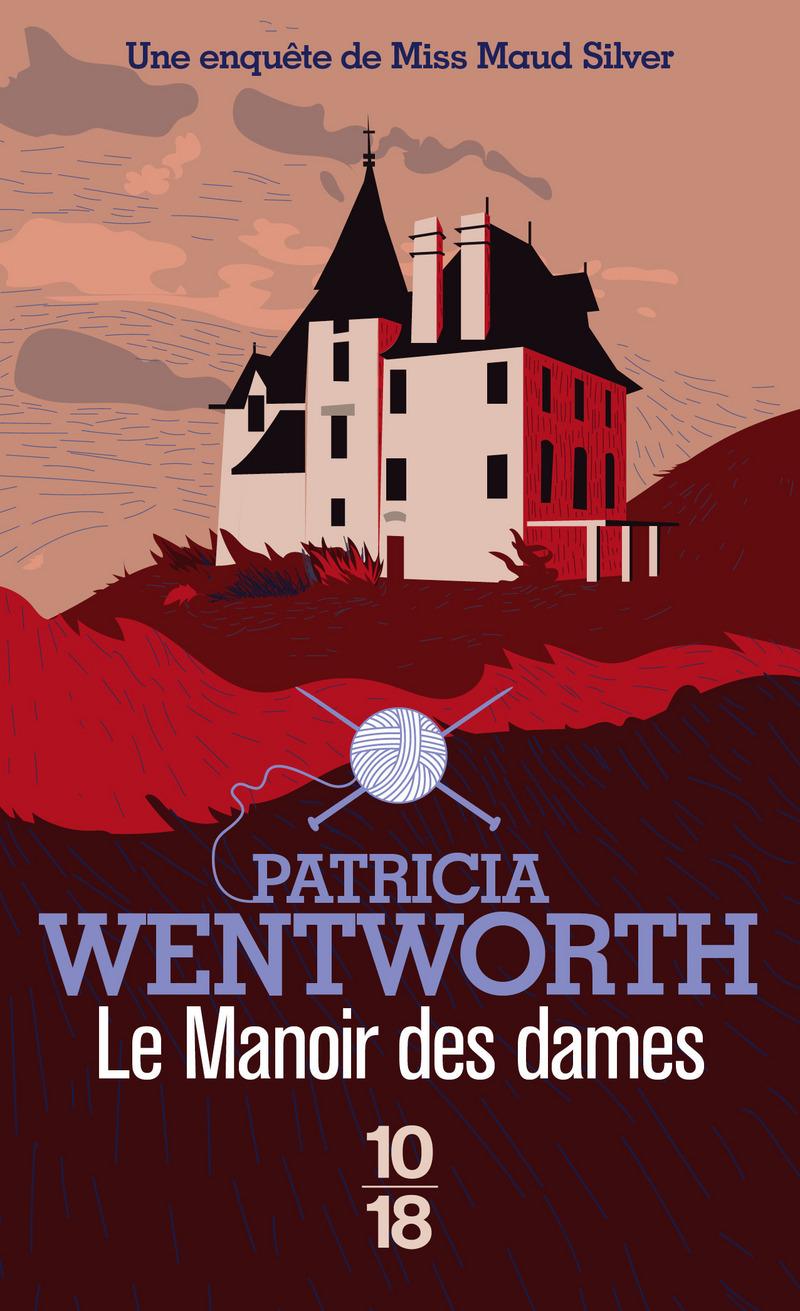 Le manoir des dames - Patricia WENTWORTH