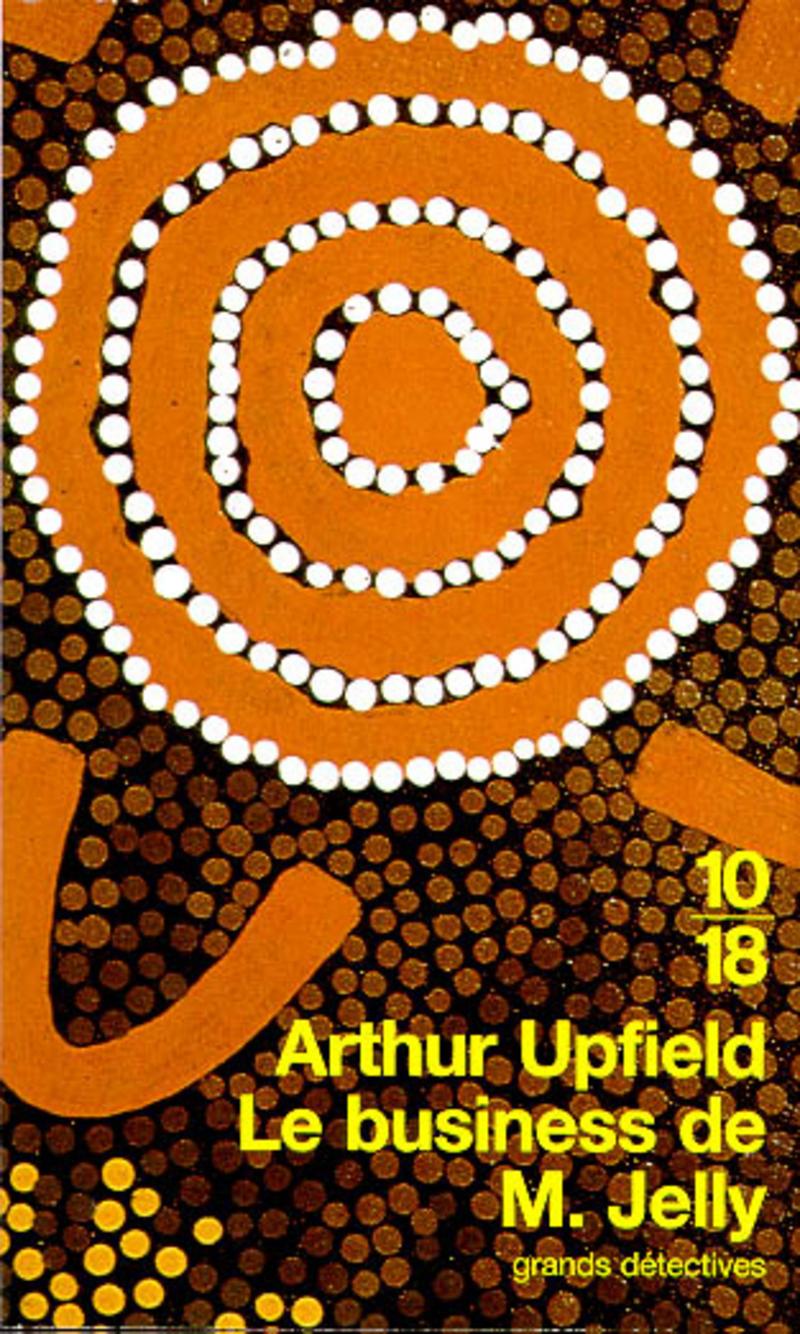 Le business de M. Jelly - Arthur UPFIELD