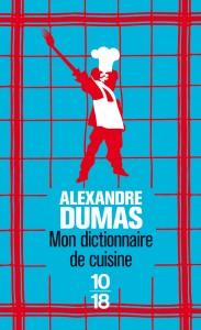 Mon dictionnaire de cuisine - Alexandre DUMAS