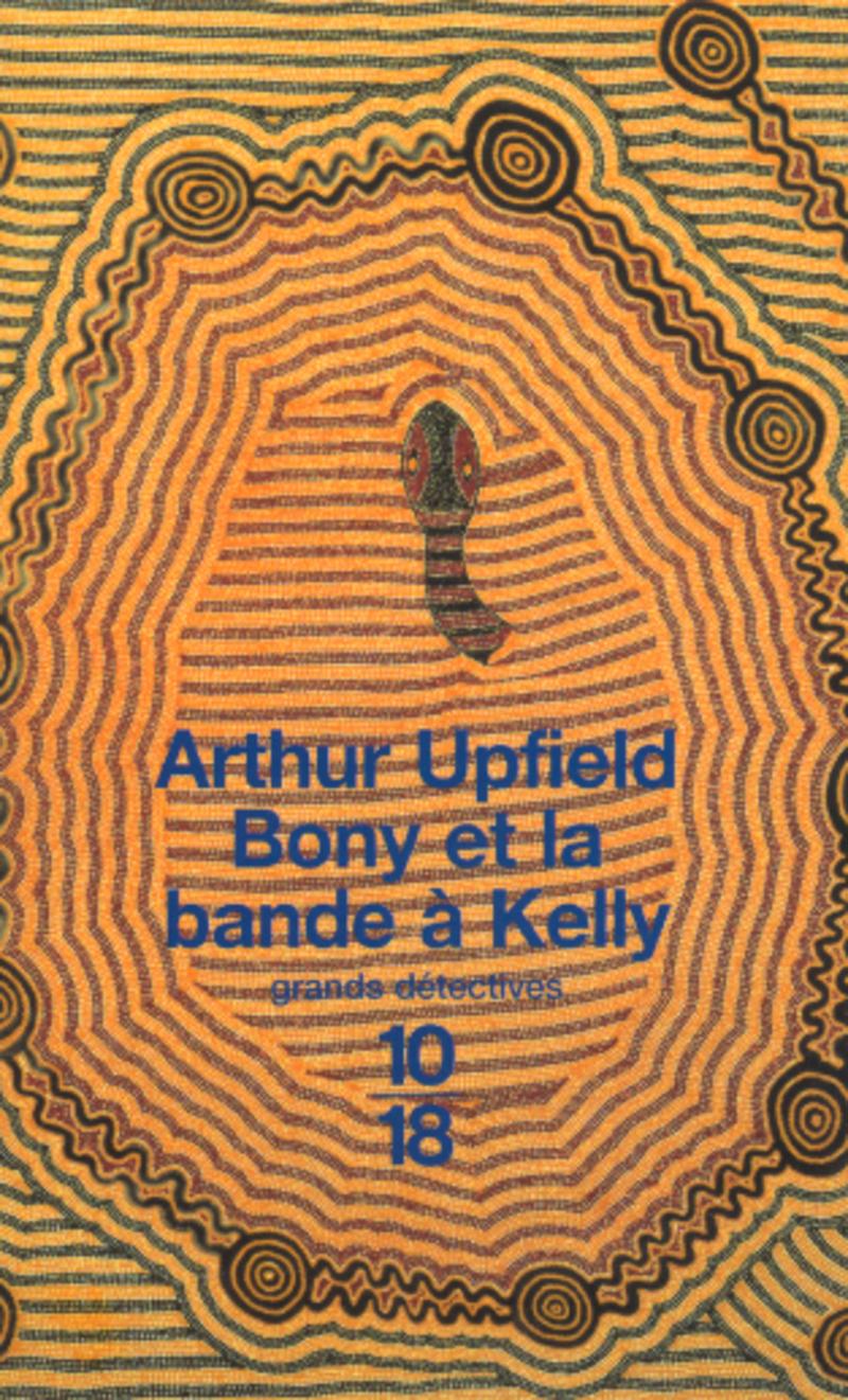 Bony et la bande à Kelly - Arthur UPFIELD