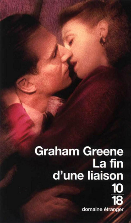 La fin d'une liaison - Graham GREENE
