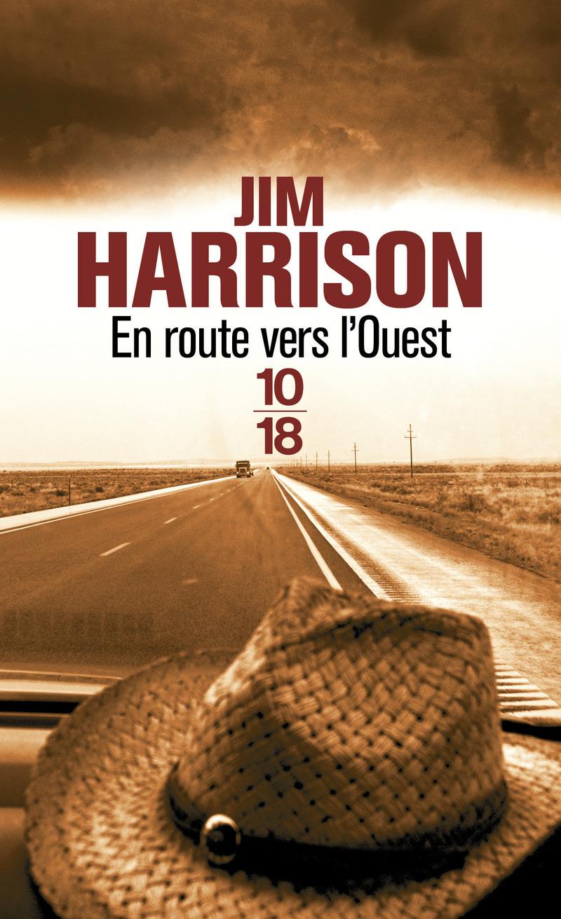 En route vers l'ouest - Jim HARRISON