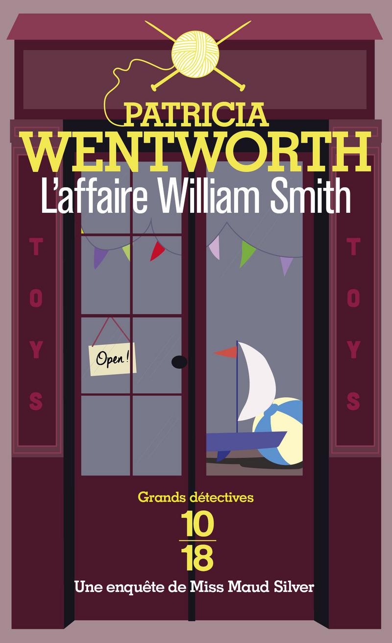 L'affaire William Smith - Patricia WENTWORTH