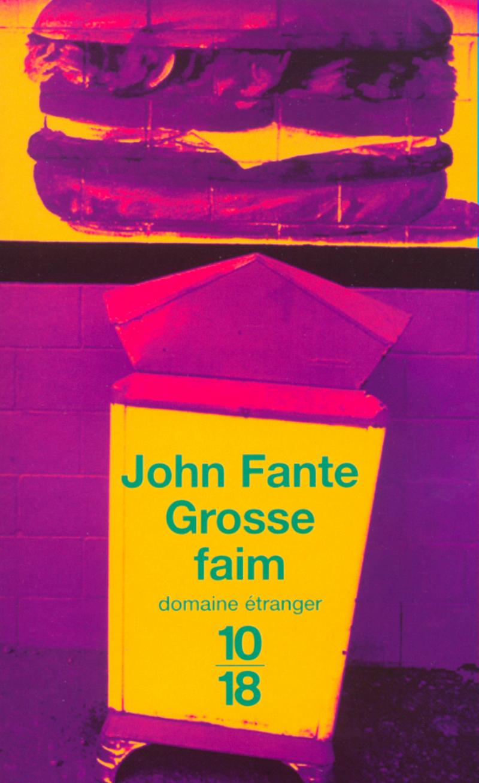 Grosse faim – Nouvelles 1932-1959 - John FANTE