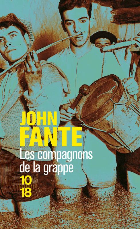 Les compagnons de la grappe - John FANTE