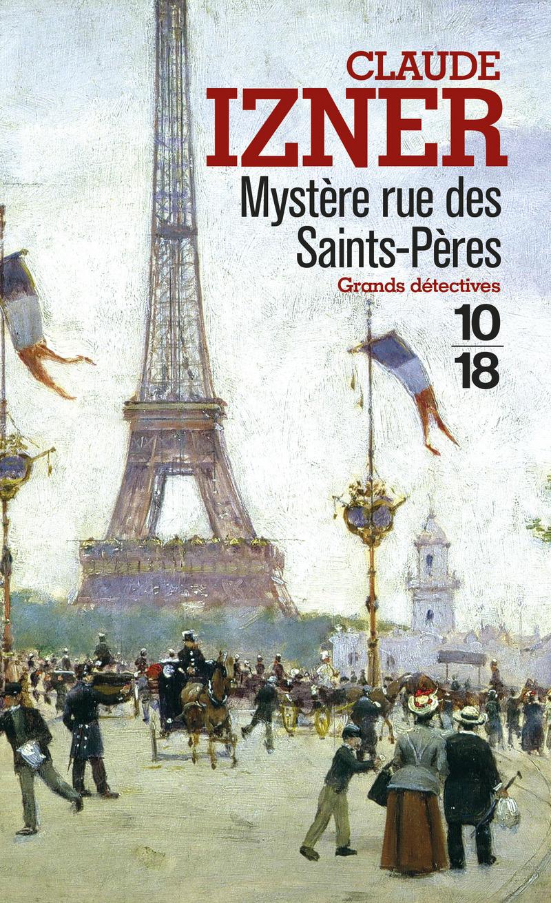 Mystère rue des Saints-Pères - Claude IZNER