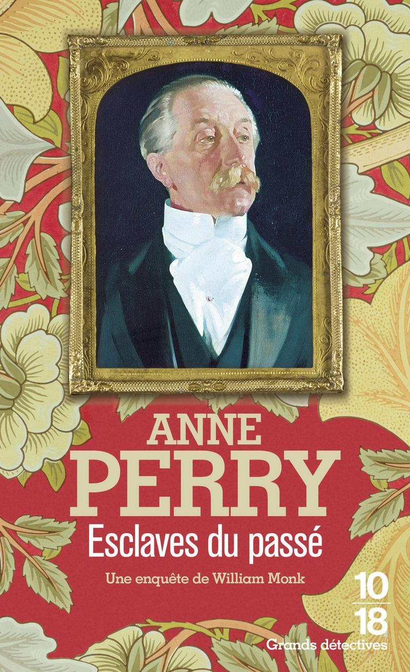 Esclaves du passé - Anne PERRY