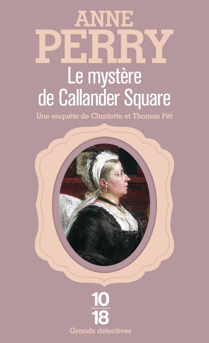 Le mystère de Callander Square - Anne PERRY