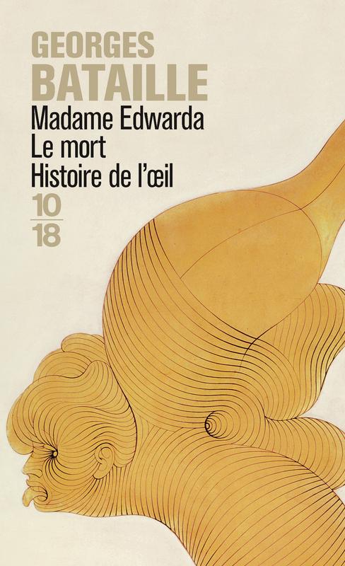 Madame Edwarda – Le mort – Histoire de l'oeil - Georges BATAILLE