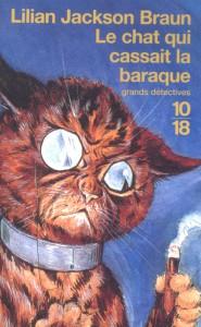 Le chat qui cassait la baraque - Lilian JACKSON BRAUN