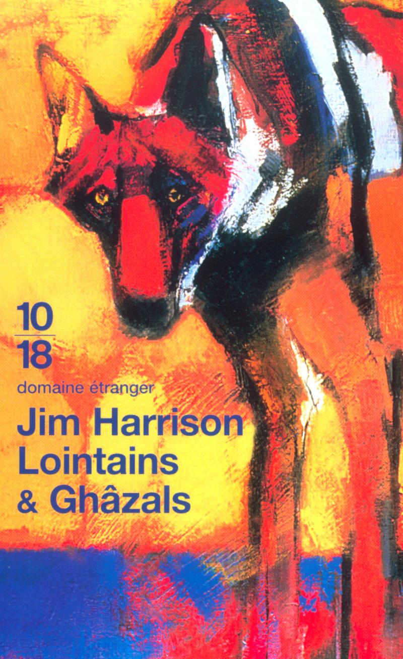 Lointains et Ghâzals - Jim HARRISON