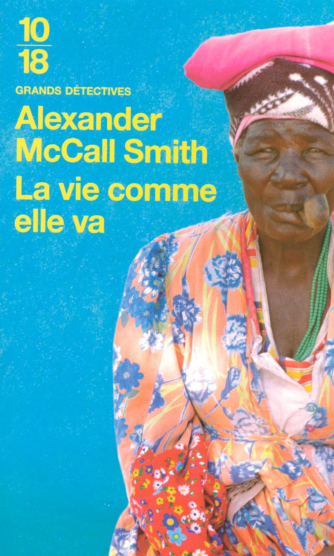 La vie comme elle va - Alexander McCALL SMITH