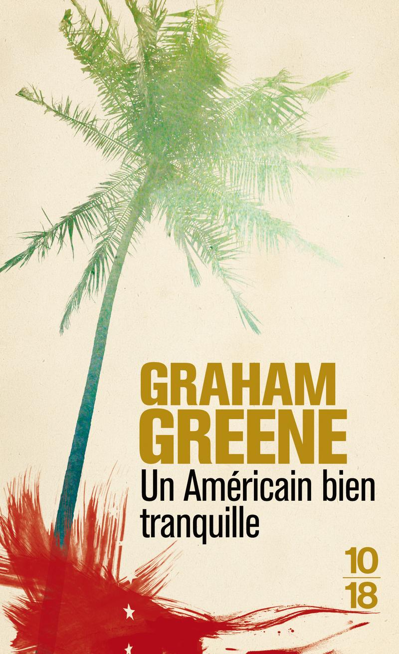 Un américain bien tranquille - Graham GREENE
