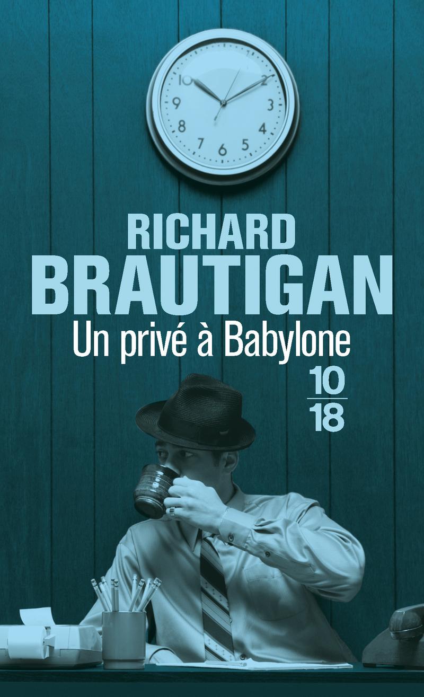 Un privé à Babylone - Richard BRAUTIGAN