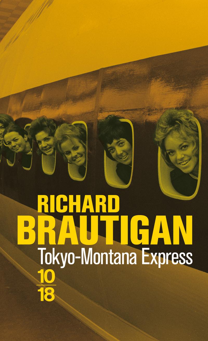 Tokyo Montana express - Richard BRAUTIGAN