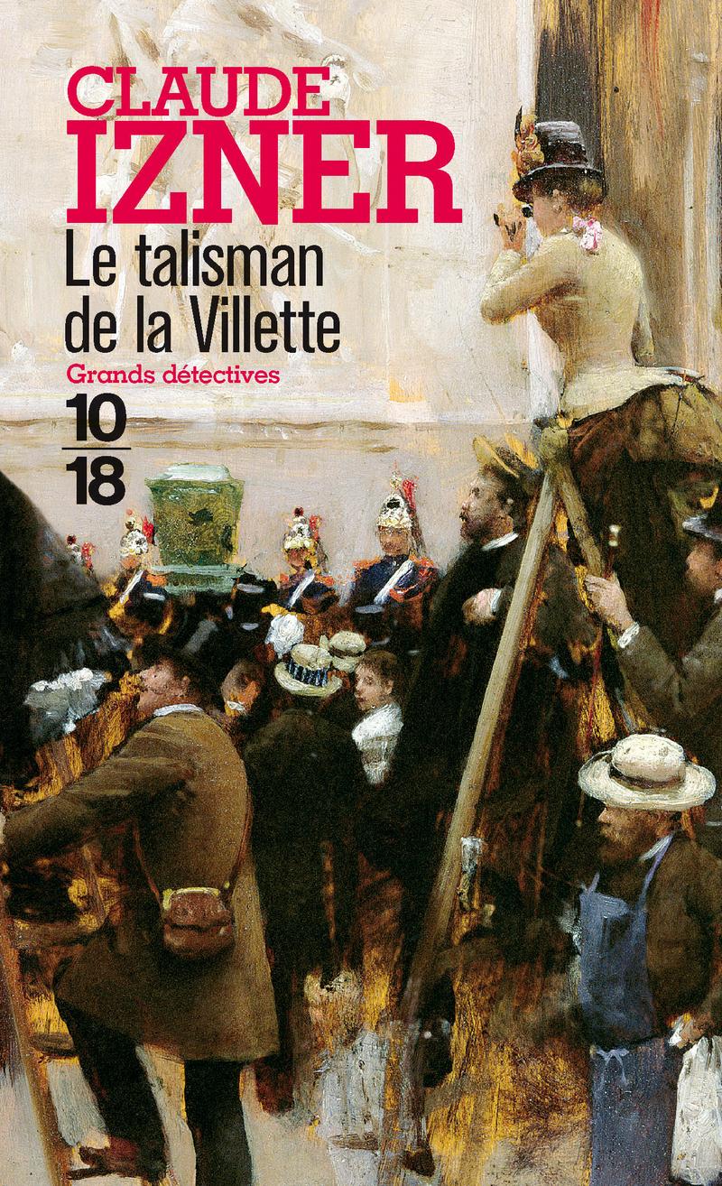 Le talisman de la Villette - Claude IZNER