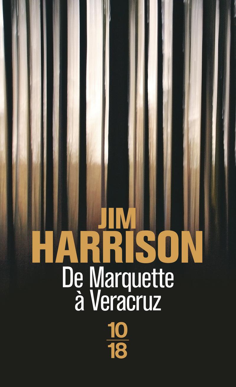 De Marquette à Veracruz - Jim HARRISON