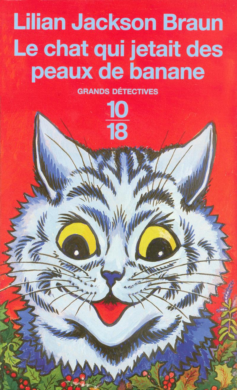Le chat qui jetait des peaux de banane - Lilian JACKSON BRAUN