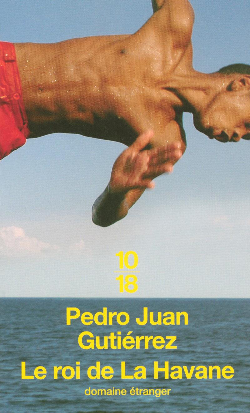 Le roi de La Havane - Pedro Juan GUTIÉRREZ