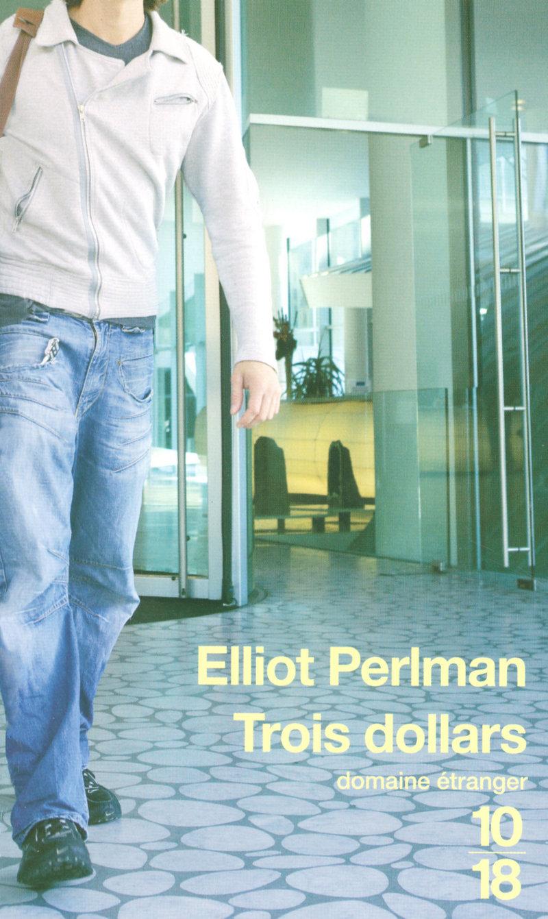 Trois dollars - Elliot PERLMAN