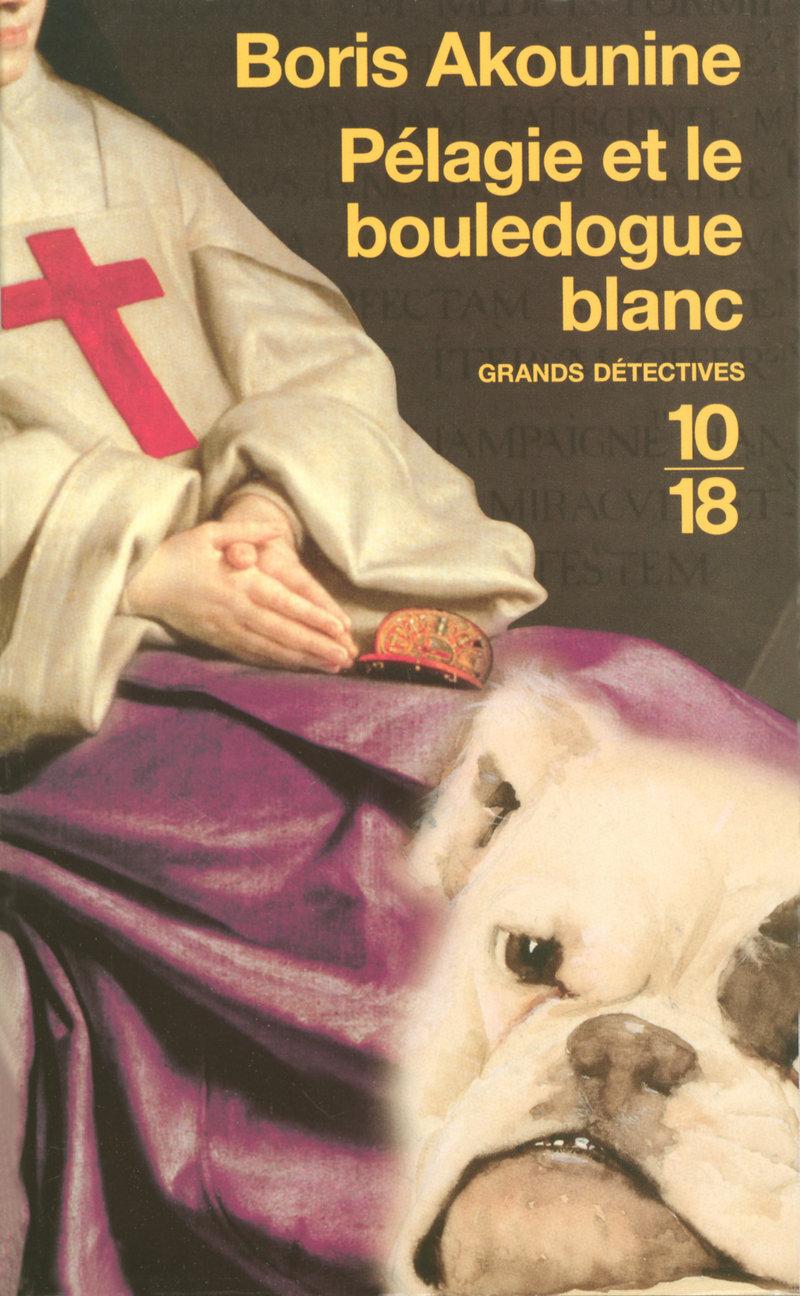 Pélagie et le bouledogue blanc - Boris AKOUNINE