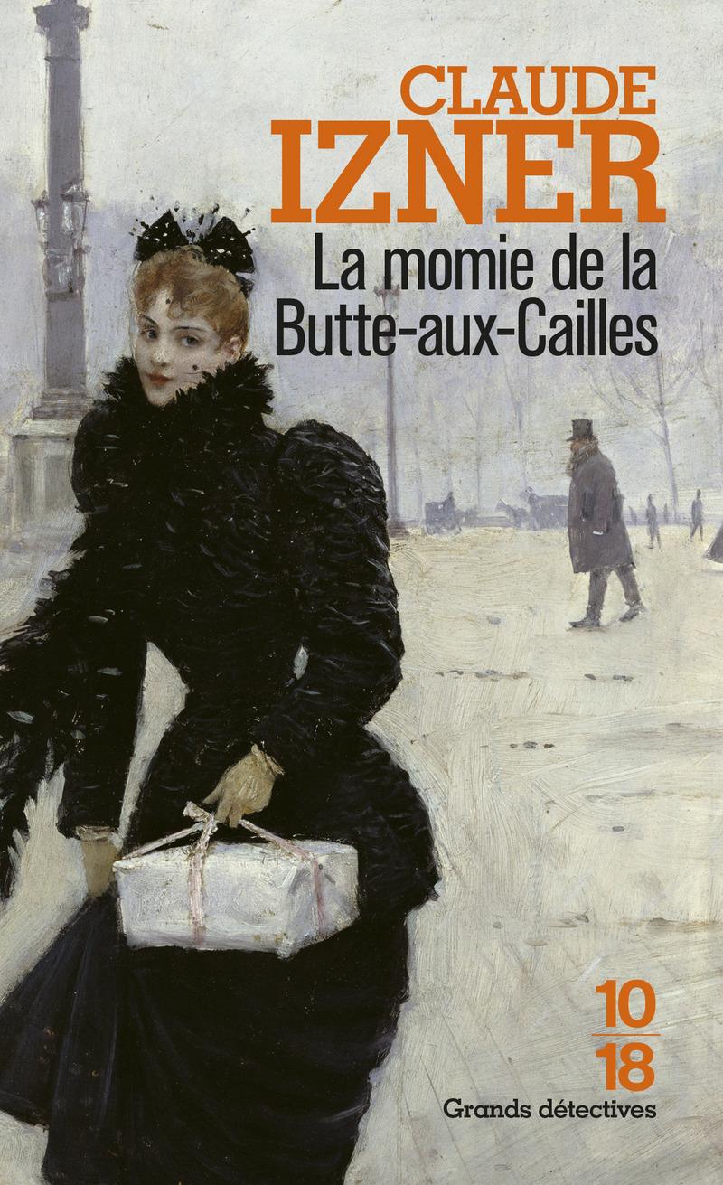La momie de la Butte-aux-Cailles - Claude IZNER
