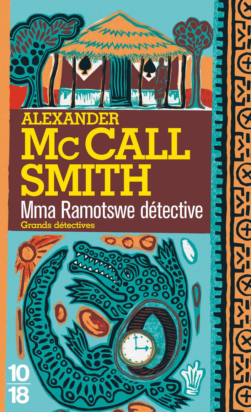 Mma Ramotswe détective - Alexander MACCALL SMITH