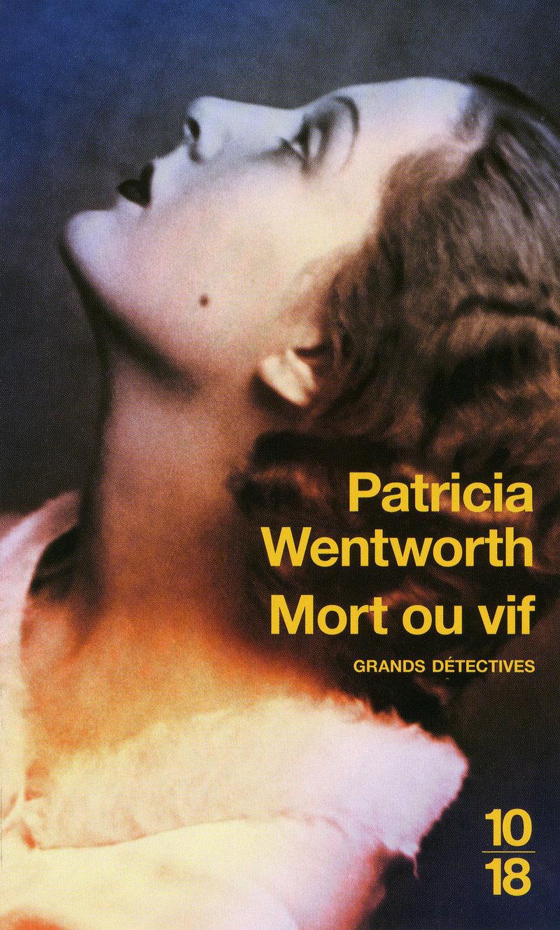 Mort ou vif - Patricia WENTWORTH