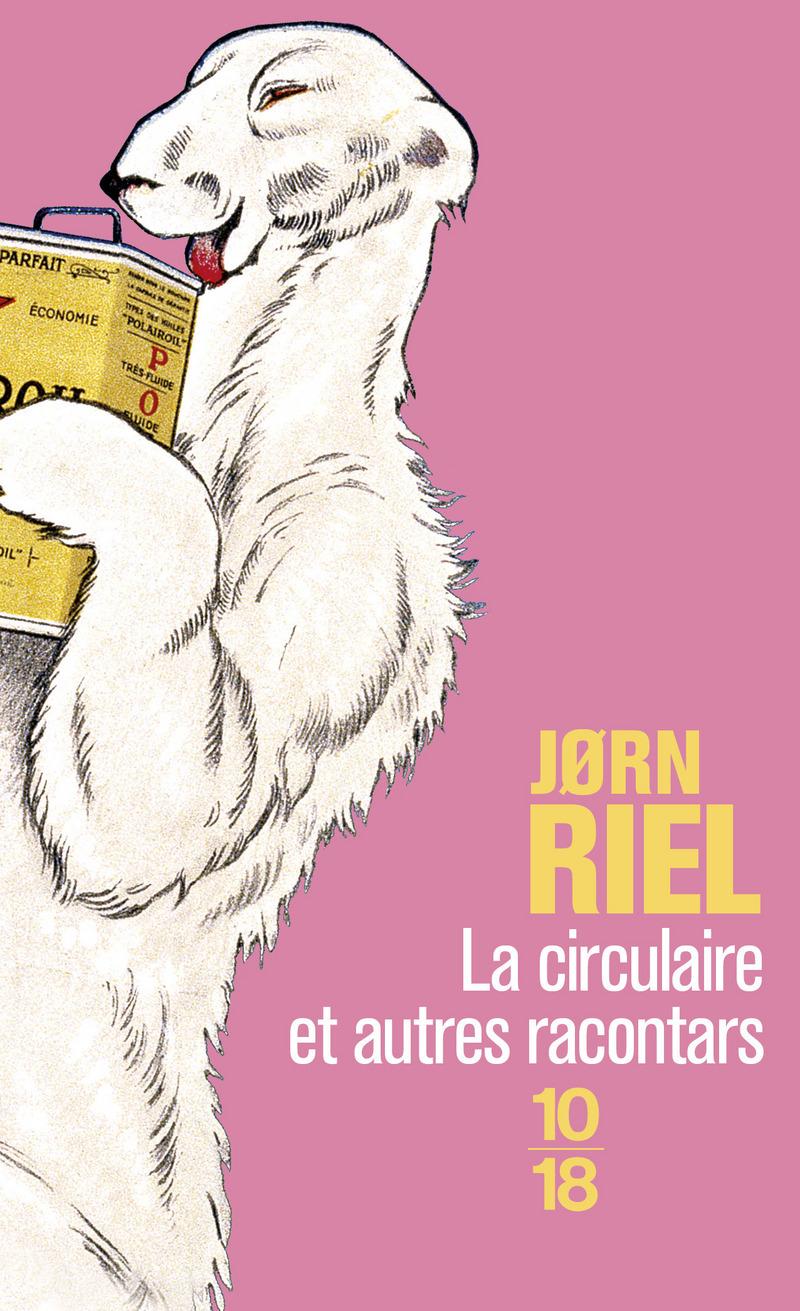 La circulaire et autres racontars - Jørn RIEL