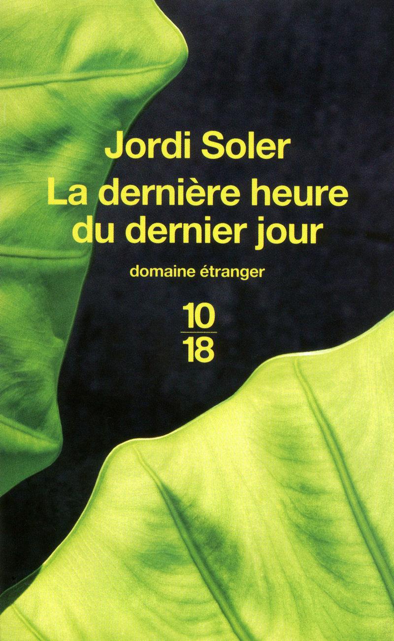 La dernière heure du dernier jour - Jordi SOLER