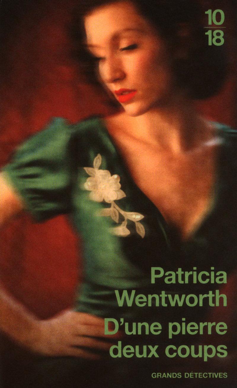 D'une pierre deux coups - Patricia WENTWORTH