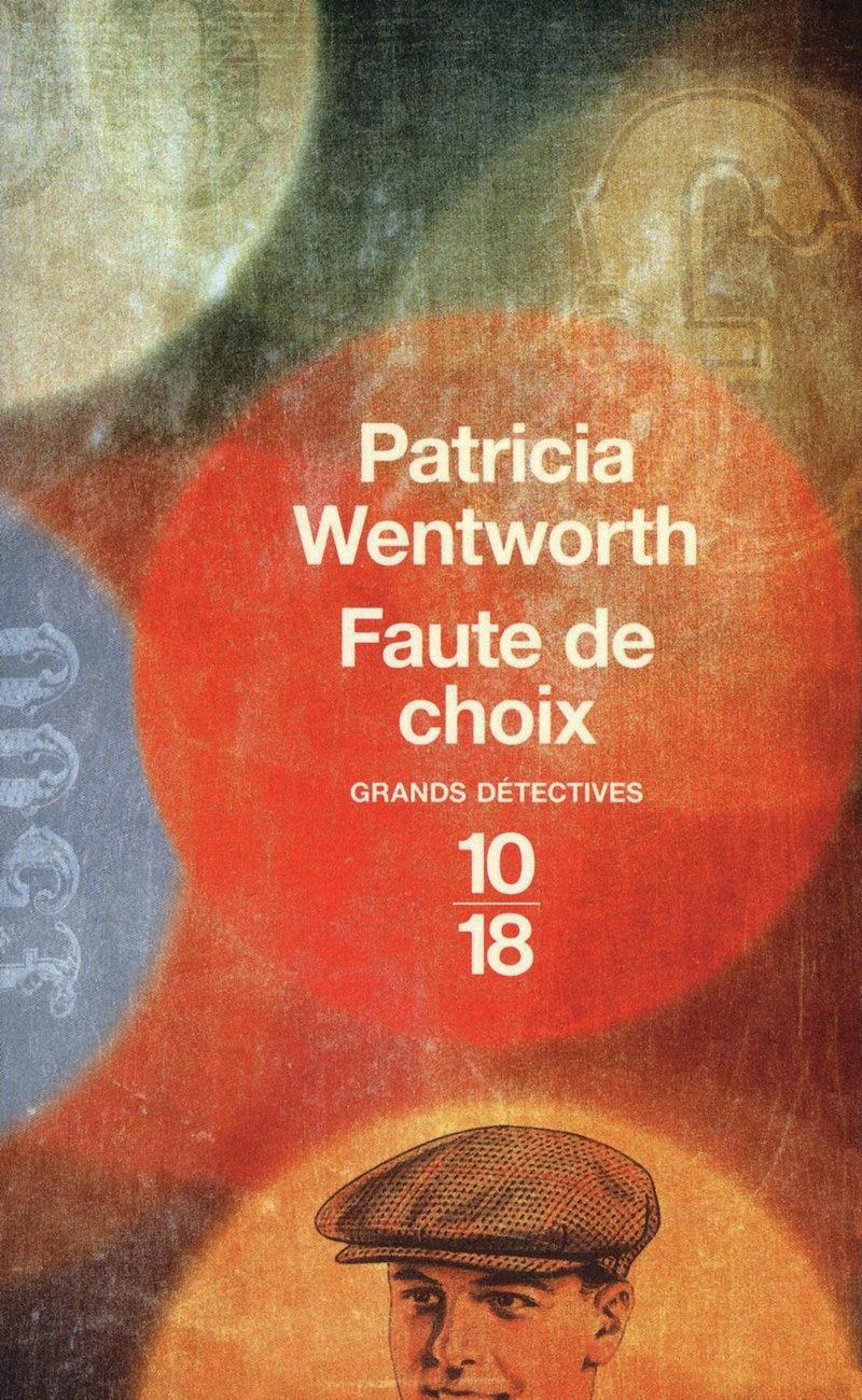 Faute de choix - Patricia WENTWORTH