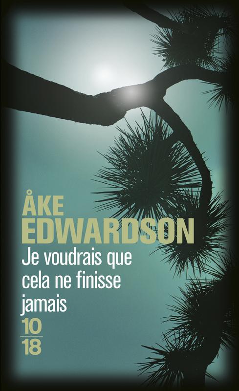 Je voudrais que cela ne finisse jamais - Åke EDWARDSON