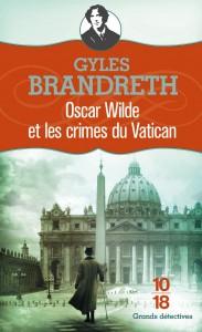 Oscar Wilde et les crimes du Vatican - Gyles BRANDRETH