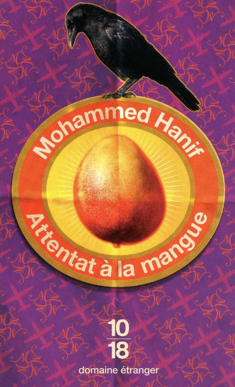 Attentat à la mangue - Mohammed HANIF