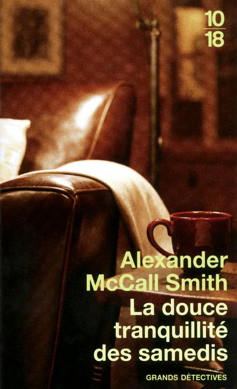 La douce tranquillité des samedis - Alexander MACCALL SMITH