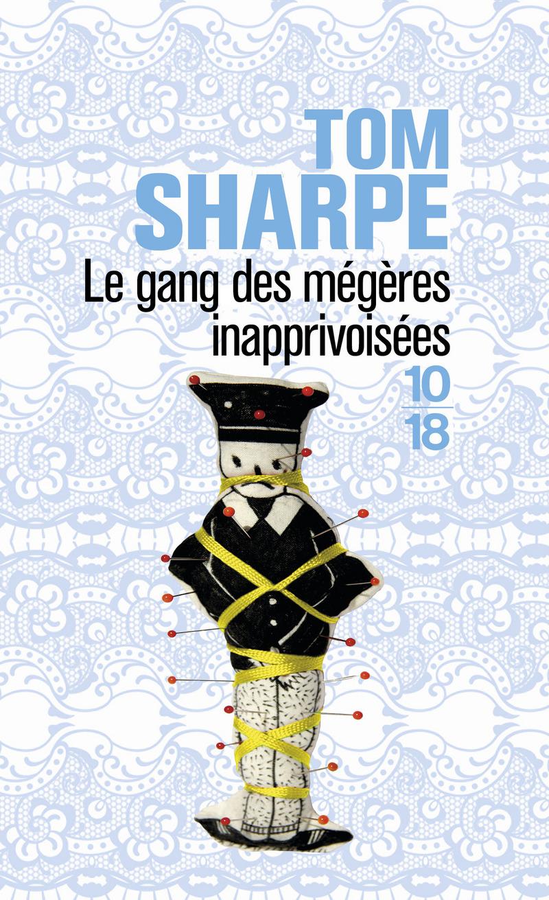 Le gang des mégères inaprivoisées - Tom SHARPE