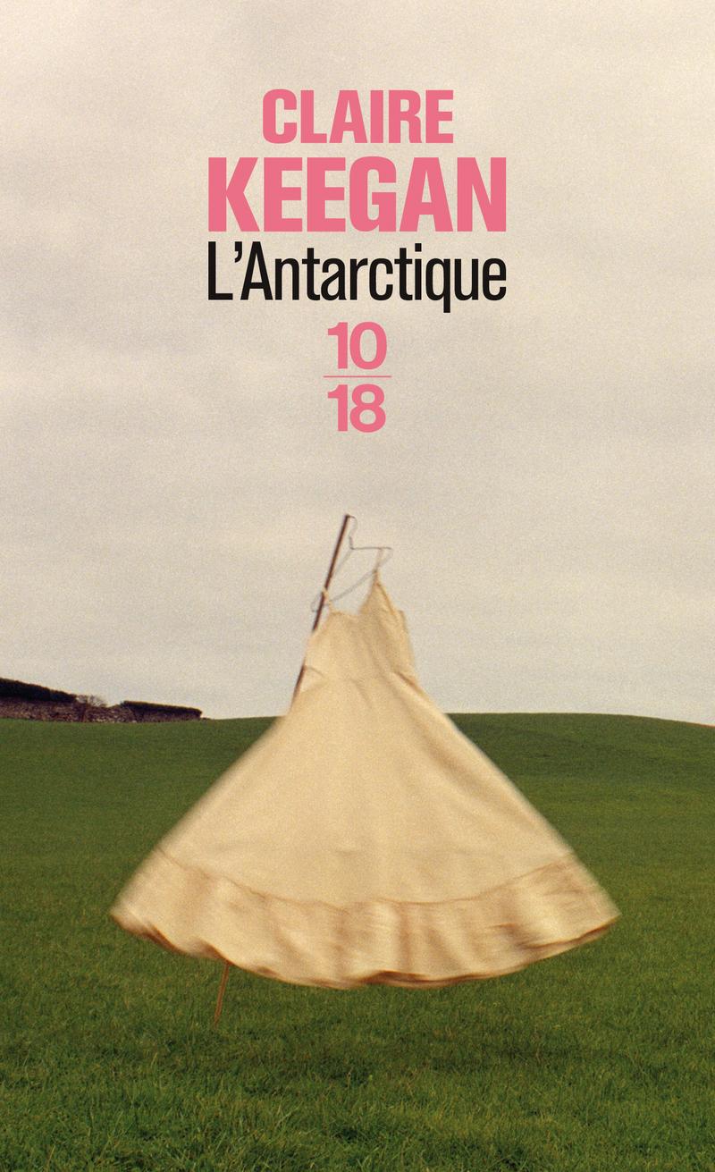 L'Antarctique - Claire KEEGAN