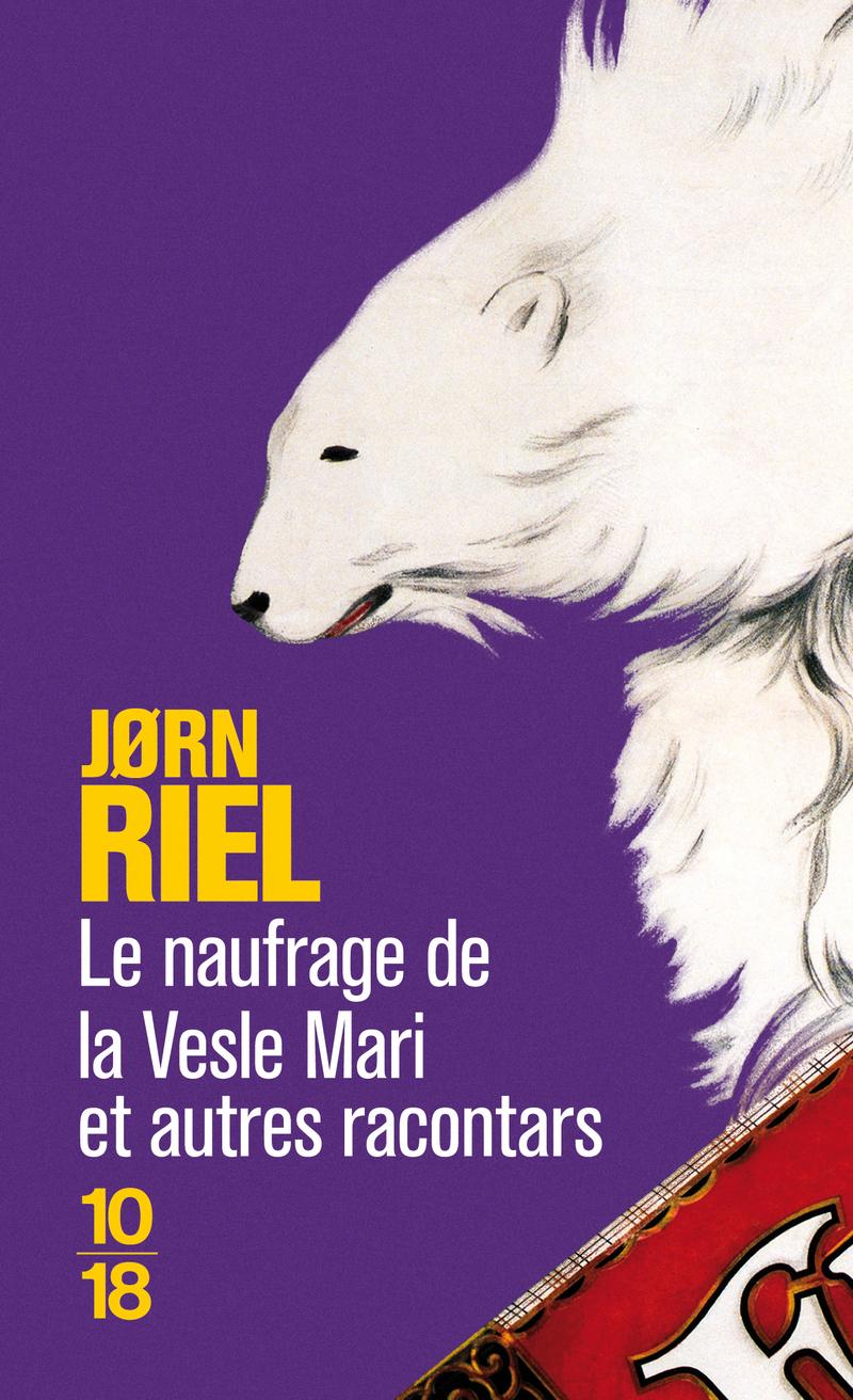 Le naufrage et autres racontars - Jorn RIEL