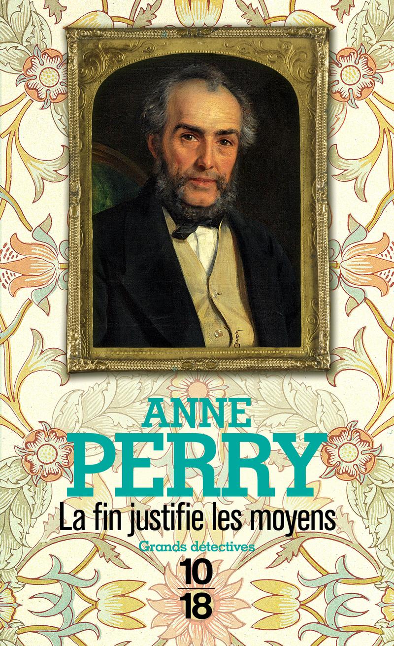 La fin justifie les moyens - Anne PERRY