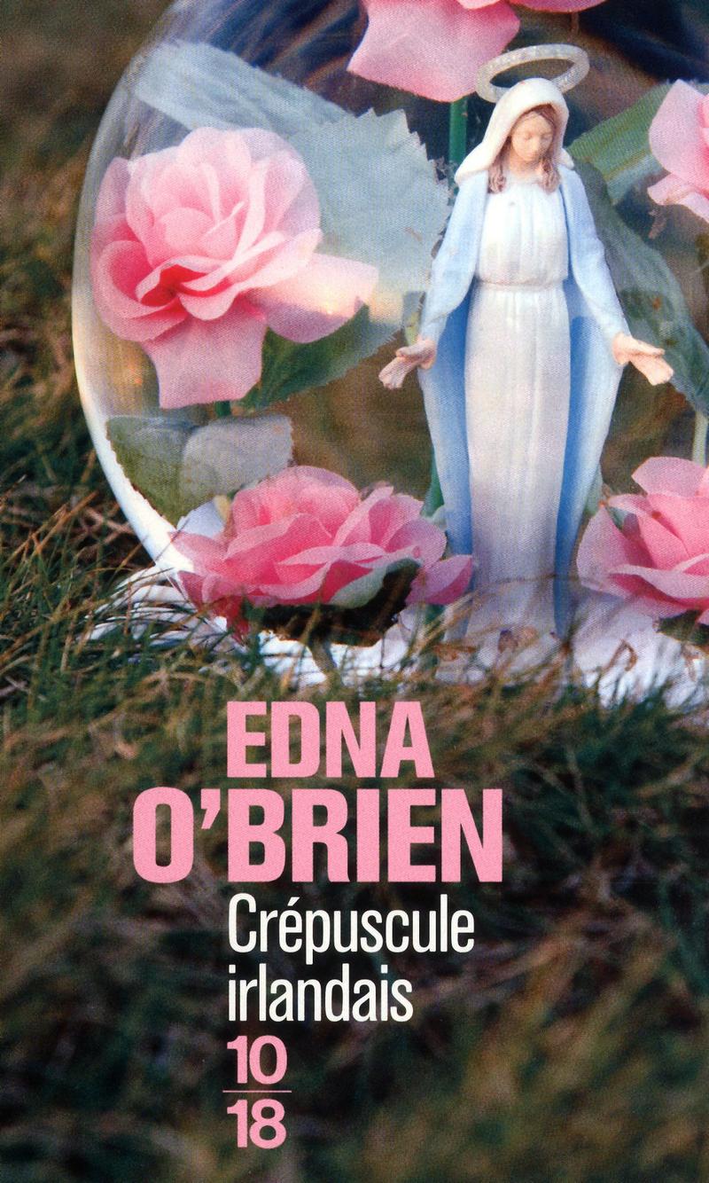 Crépuscule Irlandais - Edna O'BRIEN