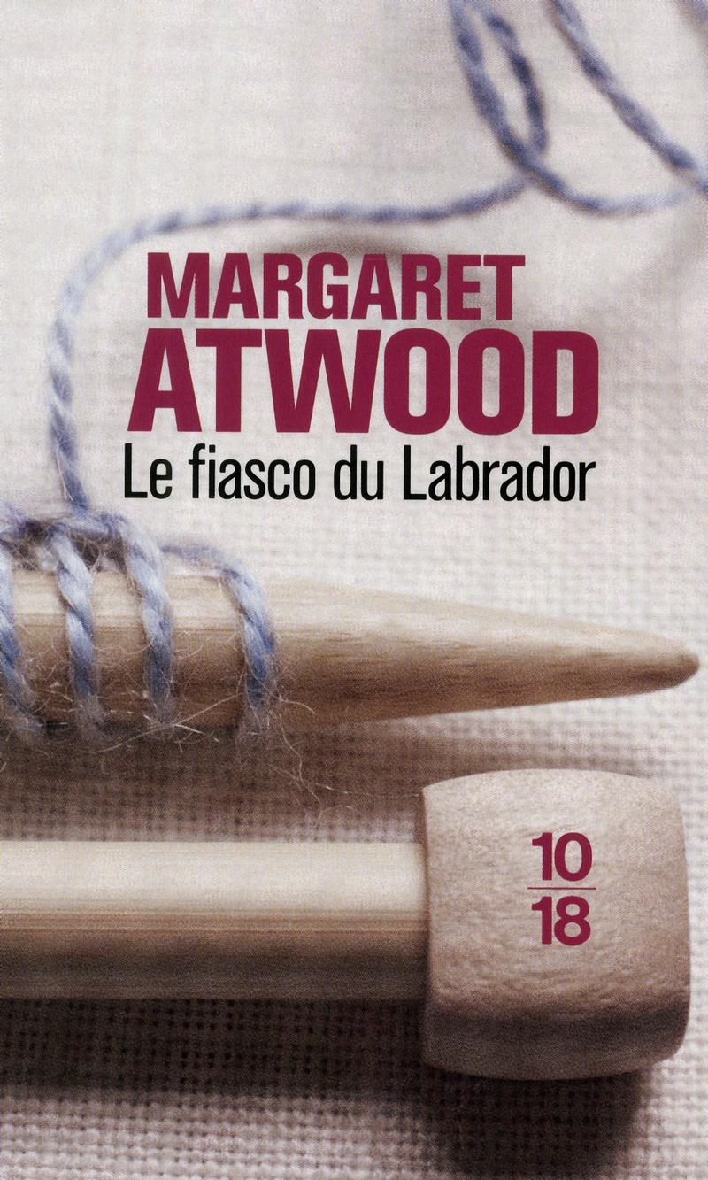 Le fiasco du labrador - Margaret ATWOOD