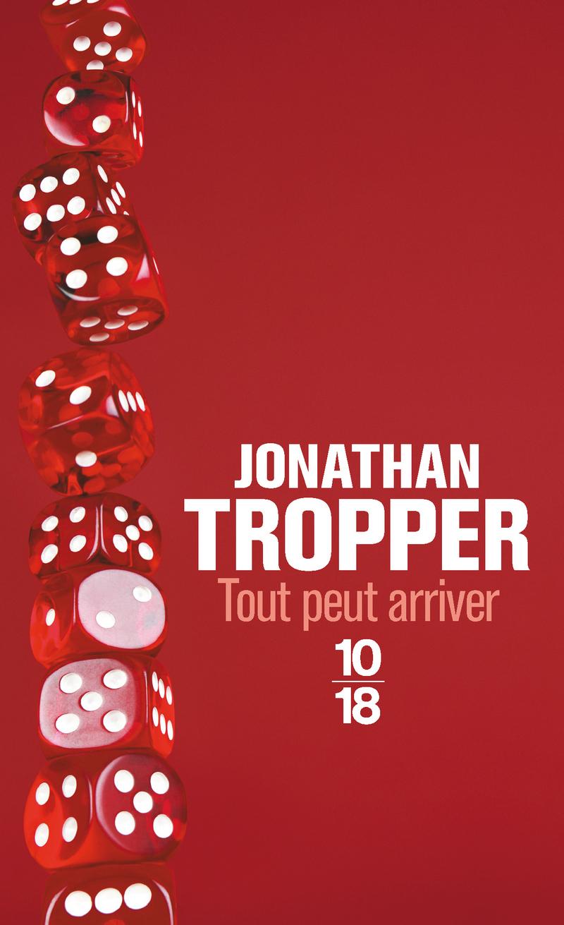 Tout peut arriver - Jonathan TROPPER