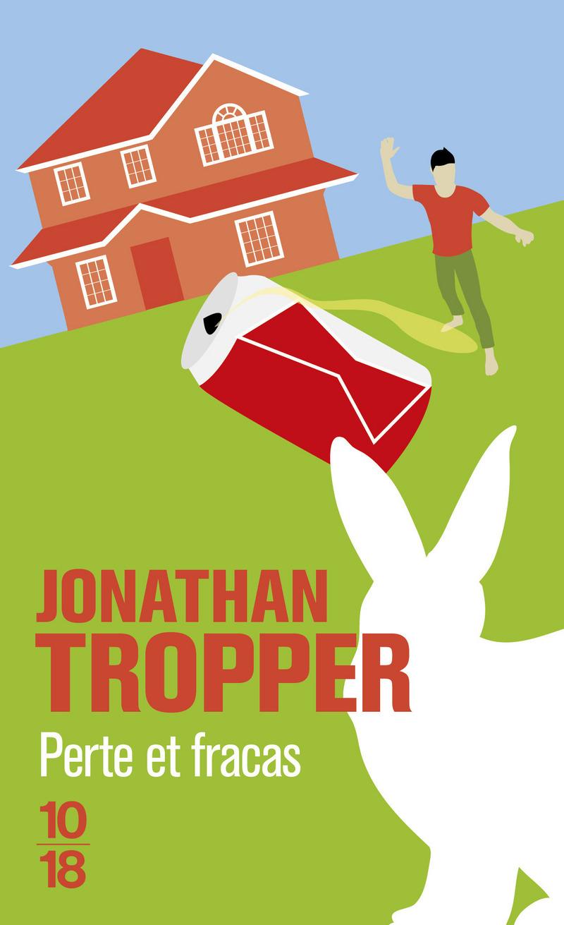 Perte et fracas - Jonathan TROPPER